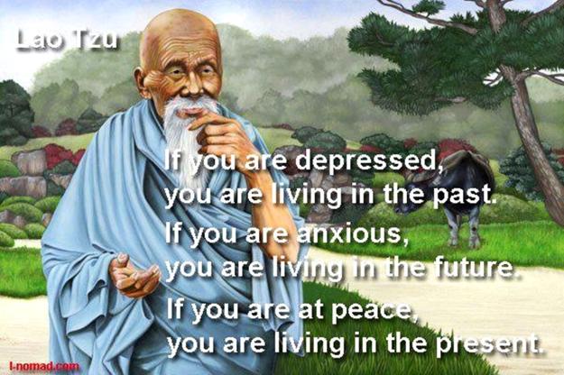 Lao Tzu - If You Are Depressed